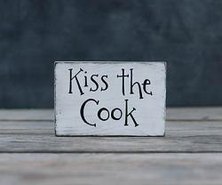 Kiss the Cook Wooden Sign