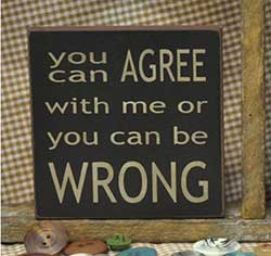 You Can Agree With Me Sign