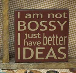 I'm Not Bossy Sign (Choose color)