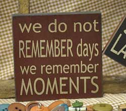 We Remember Moments Sign