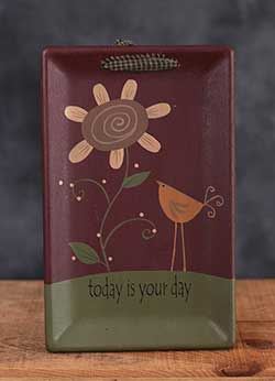 Today is Your Day Hanging Tray