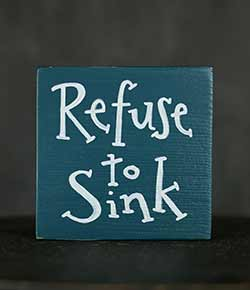 Refuse to Sink Shelf Sitter Sign