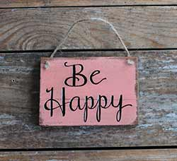 Be Happy Wooden Sign