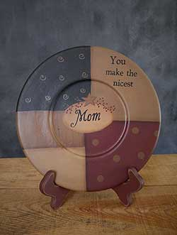 You Make The Nicest Mom Plate