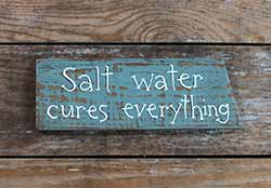Salt Water Cures Everything Wood Sign
