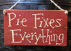 Pie Fixes Everything Wood Sign