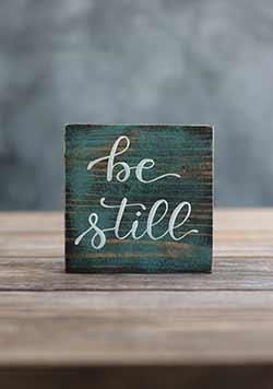 Be Still Shelf Sitter Sign