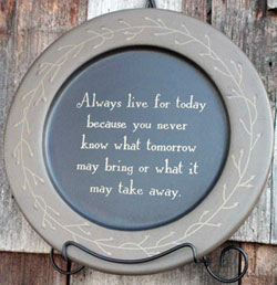Live For Today Plate