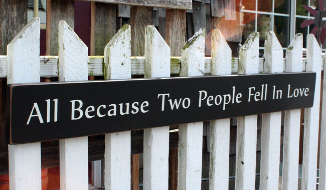All Because Two People Fell In Love Handmade Sign