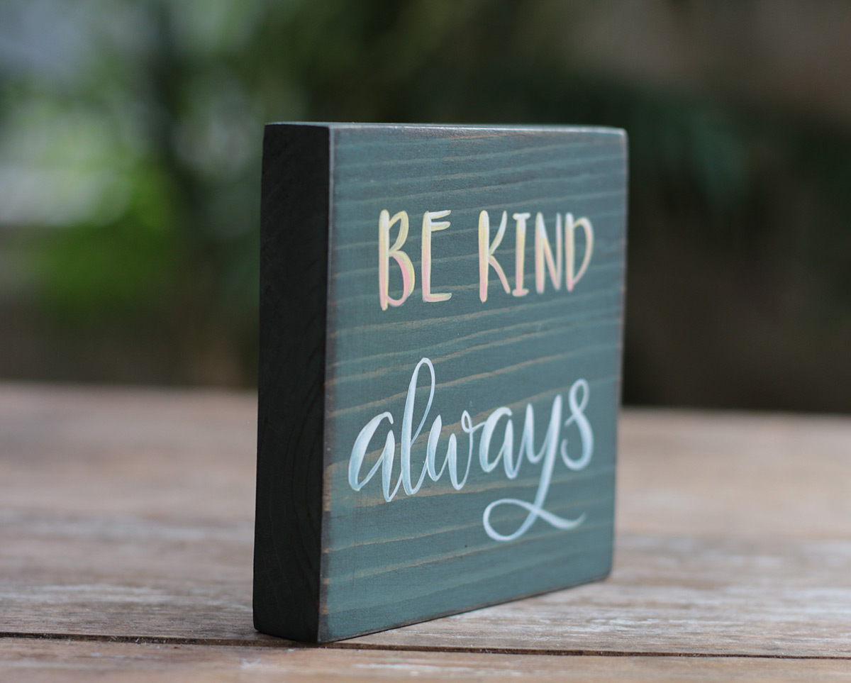 Be Kind Always Shelf Sitter Sign The Weed Patch