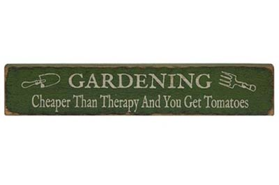 Gardening Cheaper Than Therapy Wood Sign