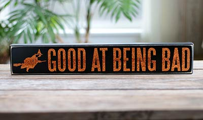 Good at Being Bad Box Sign