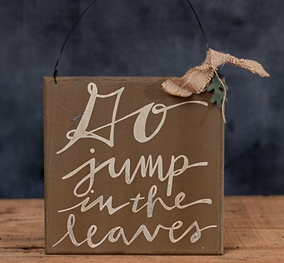 Go Jump in the Leaves Sign