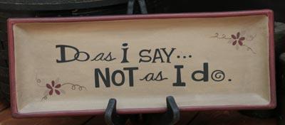 Do As I Say Tray