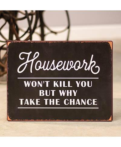 Housework Won't Kill You Tin Sign