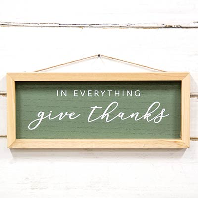 In Everything Give Thanks Framed Sign