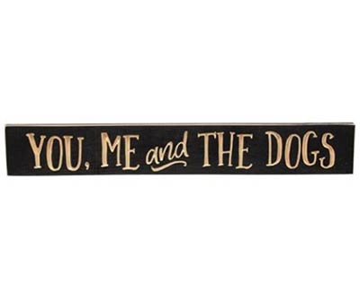 You Me and the Dogs Engraved Sign