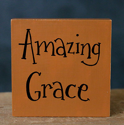 Amazing Grace Shelf Sitter Sign (Custom Color)