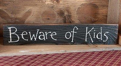 Beware of Kids Wood Sign