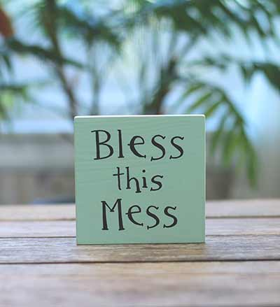 Bless This Mess Shelf Sitter Sign