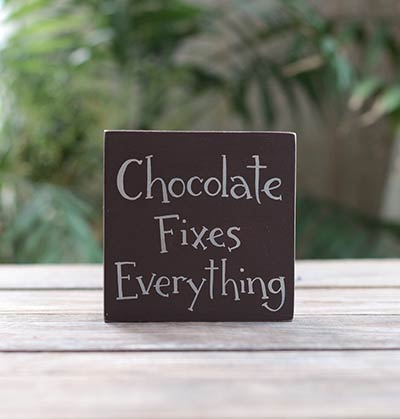 Chocolate Fixes Everything Shelf Sitter Sign