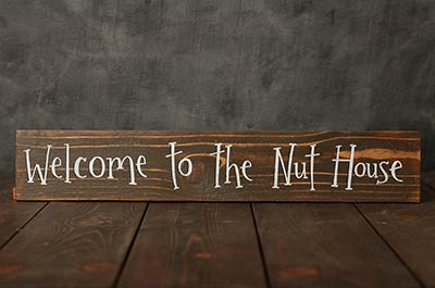 Welcome to the Nuthouse Wood Sign