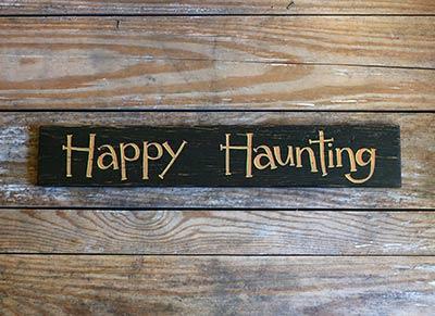 Happy Haunting Wood Sign