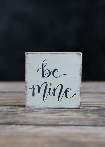 Be Mine Shelf Sitter Sign - Beige, Mauve, & Charcoal