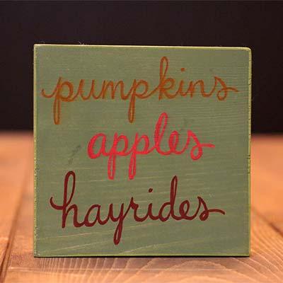 Pumpkins, Apples, Hayrides Shelf Sitter / Sign
