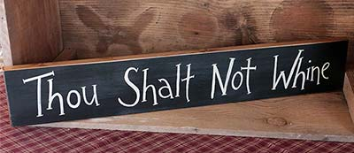 Thou Shalt Not Whine Wooden Sign