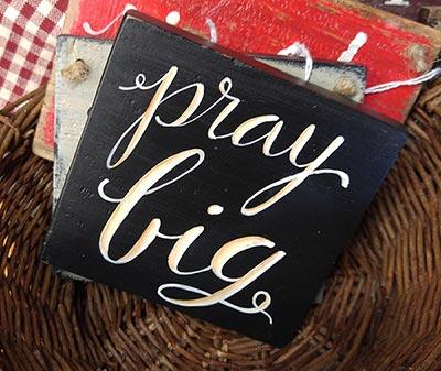 Pray Big Sign