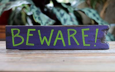 Beware Hand Lettered Wood Sign