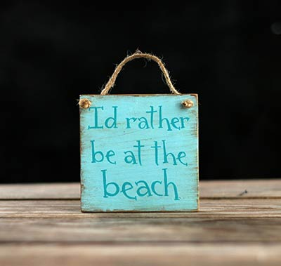 I'd Rather Be At The Beach Sign