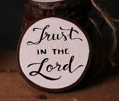 Trust in the Lord Hand-Lettered Wood Slice Ornament (Personalized)