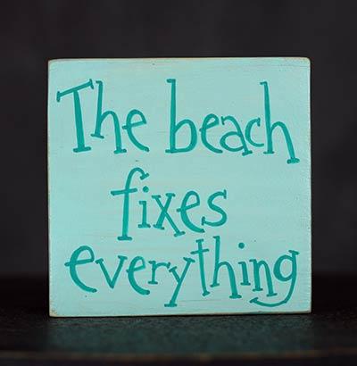 Beach Fixes Everything Shelf Sitter Sign