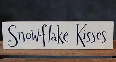 Snowflake Kisses Hand-Lettered Wooden Sign