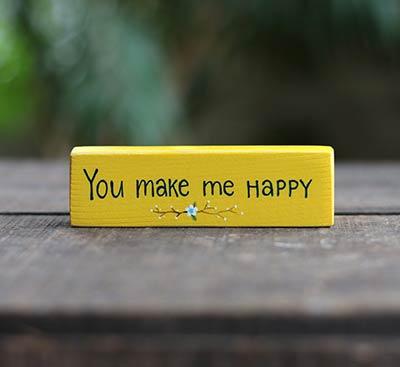 You Make Me Happy Mini Stick Sign