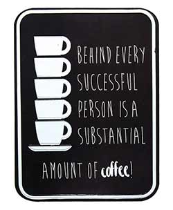 Substantial Amount of Coffee Metal Sign