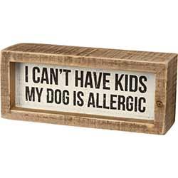 Dog is Allergic Shelf Sitter Sign