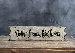 Gather Friends Primitive Wood Sign