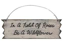 Be a Wildflower Primitive Wood Sign