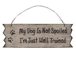 Dog is Not Spoiled Sign