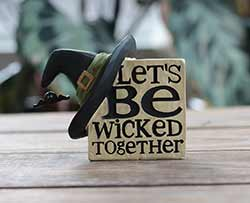 Wicked Plaque with Witch Hat