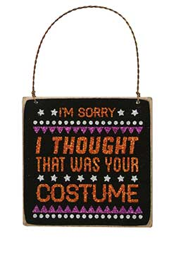 Primitives By Kathy Your Costume Box Sign Plaque