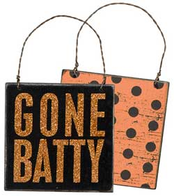 Gone Batty Box Sign Plaque