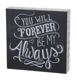 Be My Always Chalk Board Sign