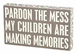 Pardon the Mess Box Sign (Grey)