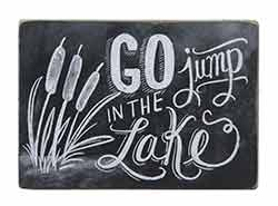 Go Jump in the Lake Chalk Board Sign