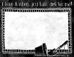 Talk Dirt To Me Notepad