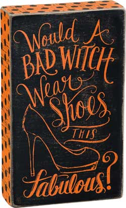 Primitives By Kathy Would a Bad Witch Box Sign